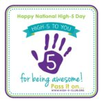 Simple, Sharable, Actionable: High Five Day Succeeds Again…
